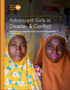Adolescent Girls in Disaster & Conflict